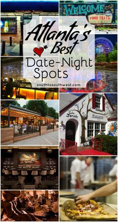Atlanta's Best Date Night Spots //  from SouthtoSouthwest.com  //  The best spots to spend a night with your sweetheart in Hotlanta, and a link to even more ideas!