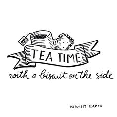 Tea time with a biscuit on the side! Doodle Quotes, Doodle Art, Gravure Metal, Tattoo Painting, Tea Quotes, Calligraphy Letters, Caligraphy, Hand Type, Brush Lettering