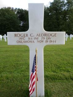 Private First Class Roger C. Aldridge U.S. Army 314th Infantry Regiment, 79th Infantry Division Entered the Service From: Oklahoma Service #: 38589000 Date of Death: November 19, 1944 World War II Buried: Plot A Row 14 Grave 36 Epinal American Cemetery Dinozé, France
