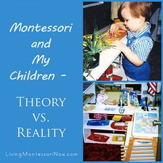 Montessori and My Children – Theory vs. Reality (now that my Montessori children are adults, here are the results and my feelings about Montessori parenting)