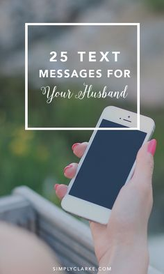25 Text Messages For Your Husband - Marriage - Spice Up Your Marriage - Communication in Marriage