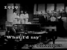 1959: Ray Charles : What I'd Say