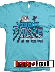 Super Hero VBS 2017 t-shirt design- FREE shipping- all designs can be customized with theme information, colors, church name, shirt color, and scripture verse.