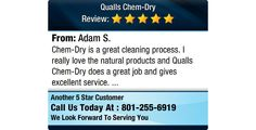 Chem-Dry is a great cleaning process. I really love the natural products and Qualls...