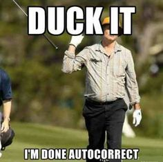 Autocorrect again #Duck, #Funny, #Spelling