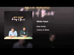 White Fawn from Beta Radio's new album Colony of Bees - I discovered this band today and they've instantly made my list of post-birthday-gifts from me to me (because I was born on the 6th of January it's a family rule that I am not alowed to buy ANYTHING for myself from mid november to mid jan!)