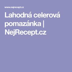 Lahodná celerová pomazánka | NejRecept.cz