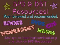 BPD and DBT Resources: Workbooks, guidebooks, memoirs in print and for Kindle. (Borderline Personality Disorder and Dialectical Behavior Therapy.)