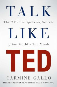 Talk Like TED: The 9 Public Speaking Secrets of the World's Top Minds eBook: Carmine Gallo: Amazon.co.uk: Books