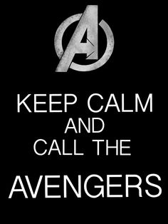 Keep Calm and call the Avengers by ~Mr-Saxon on deviantART
