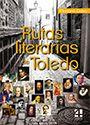 Rutas Literarias de Toledo. Mariano Calvo López #NovedadesBibliotecaPozoCañada