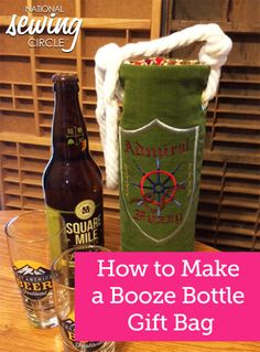 Sewing Project: Make Your Own Wine Bottle Gift Bag