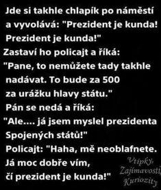 Chlapík | Loupak.cz Jokes Quotes, Memes, Some Jokes, Motto, Lol, Funny, Husky Jokes, Animal Jokes, Meme