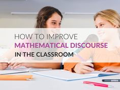 How to Improve Mathematical Discourse in Your Classroom Student Engagement, Math Classroom, Math Resources, The Fosters, Teacher, School, Blog, Math, Professor