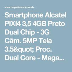 """Smartphone Alcatel PIXI4 3,5 4GB Preto Dual Chip - 3G Câm. 5MP Tela 3.5"""" Proc. Dual Core - Magazine Acgm"""