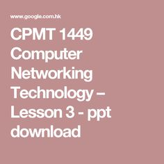 CPMT 1449 Computer Networking Technology – Lesson 3 - ppt download