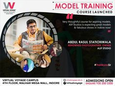A well Known Fashion Photographer and owner of Alif Studio Mr. Abdul Rasul Stationwala wishes good luck for the new course launched in Virtual Voyage College, providing great platform for aspiring Models.  He is thematic Photographer, who projects explore themes of fashion photography & candid photography.  Admissions are now Open. Enquire now, Call - 930 200 3300 Or Visit Our Campus - Virtual Voyage College, 4th Floor, Malhar Mega Mall, A.B.Road, Indore.