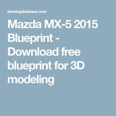 Mazda 121 1988 blueprints ai cdr cdw dwg dxf eps gif jpg mazda mx 5 2015 blueprint download free blueprint for 3d modeling malvernweather Choice Image