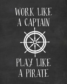 Printable Art - Work Like A Captain - Play Like A Pirate - Nautical Wall Art - Nautical Anchor - Chalkboard Art - INSTANT DOWNLOAD