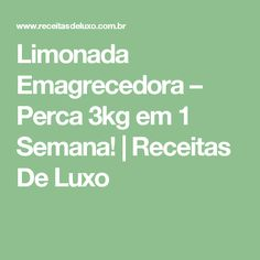 Limonada Emagrecedora – Perca 3kg em 1 Semana!   |  Receitas De Luxo