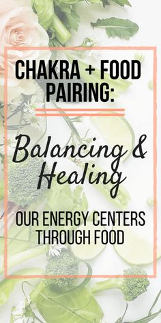 Balancing and Healing Our Energy Centers Through Food.