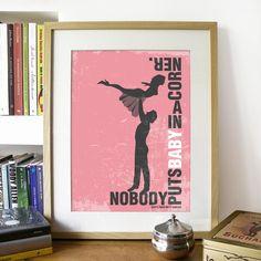 Dirty Dancing Zitat Movie Poster Kunst mit Typografie: niemand bringt BABY IN der Ecke. Welche Frau hat nicht diesen Film gesehen tausend Mal... Is...