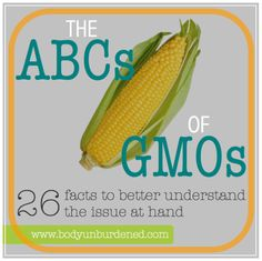 ABCs of GMOs facts to help understand the issue #non-gmo, #gmo, #organic
