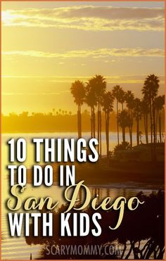 Planning a trip to San Diego, California? Get great tips and ideas for fun things to do with the kids (from a real mom who KNOWS) in Scary Mommy's travel guide!  summer | spring break | family vacation | beach | parenting advice