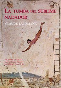 Lanzmann era un dos grandes xornalistas franceses e 'A tumba do sublime nadador' recolle os seus mellores artigos e reportaxes, publicados en medios como ' L e Monde', 'Elle' ou ' Les Temps Modernes', revista creada por Jean Paul Sartre que el dirixe dende 1986.