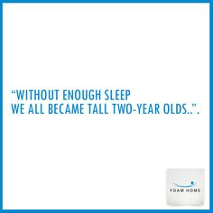 Without enough sleep we all became tall two-year olds #Foamhome #bestmattress www.foamhome.in