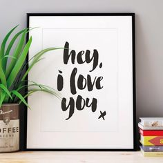 Hey, I Love You x http://www.notonthehighstreet.com/themotivatedtype/product/hey-i-love-you-valentine-typography-print @notonthehighst #notonthehighstreet