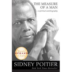 """""""It's a beautifully crafted book, written like poetry. Because, just as [Poitier] speaks to eloquently, he also writes that way, too.""""--Oprah"""