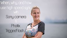 When, Why and How to use High-Speed Sync with Sony camera and Phottix Trigger amd Flash - YouTube