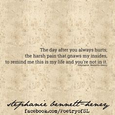 The day after you always hurts #stephaniebennetthenry #poem #poetry #writing #quote