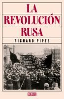 La revolución rusa / Richard Pipes