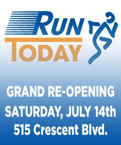 Help celebrate the Grand Re-opening of Run Today at their new location: 515 Crescent Blvd.  Glen Ellyn, IL  PH: 630-547-0080  FAX: 630-547-7104