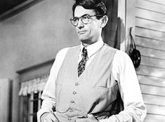 Atticus Finch from To Kill a Mockingbird.