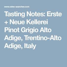 Tasting Notes: Erste + Neue Kellerei Pinot Grigio Alto Adige, Trentino-Alto Adige, Italy