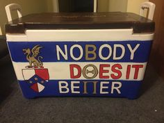 Beta Theta Pi Nobody Does it Better Fraternity Formal, Fraternity Coolers, Fraternity Shirts, Frat Coolers, Nola Cooler, Formal Cooler Ideas, Greek Crafts, Coolest Cooler, Cooler Designs