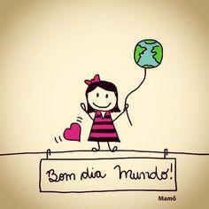 Bom dia, mundo! #bomdia