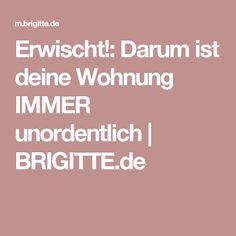Erwischt!: Darum ist deine Wohnung IMMER unordentlich   BRIGITTE.de