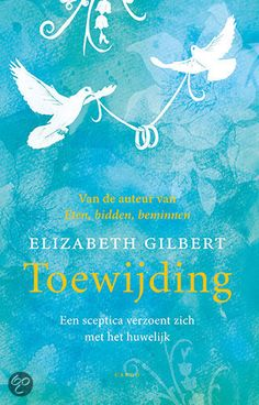 Elisabeth Gilberts vervolg op Eten, bidden en beminnen, herkenbaar en realistisch