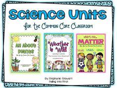 Science Units for the CCS Classroom: Plants, Weather, and Matter
