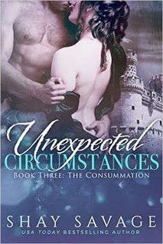Diana's Confessions: Unexpected Circumstances Book three: The Consummation ~ Shay Savage