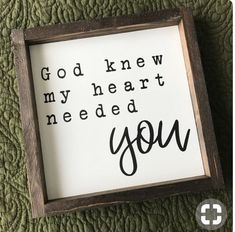 Mom Discover Your place to buy and sell all things handmade God Knew My Heart Needed You Farmhouse Style Framed Sign Farmhouse Signs, Farmhouse Decor, Farmhouse Style, 365 Jar, Stencil Wood, Happy Hooligans, My Sun And Stars, Diy Signs, Sign Quotes