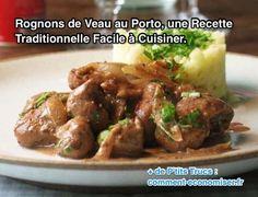 Rognons de Veau au Porto, une Recette Traditionnelle Facile à Cuisiner.