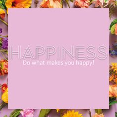 What Makes You Happy, Are You Happy, Make It Yourself, How To Make