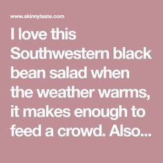 I love this Southwestern black bean salad when the weather warms, it makes enough to feed a crowd. Also makes a great side dish or appetizer Lunch Box Recipes, Ww Recipes, Whole Food Recipes, Healthy Recipes, Dinner Recipes, Mexican Bean Salad, Mexican Sweet Potatoes, Fresh Tortillas, Summer Side Dishes