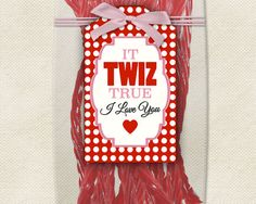 twizzler valentine sayings | just b.CAUSE