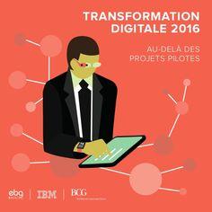 TRANSFORMATION DIGITALE 2016 AU-DELÀ DES PROJETS PILOTES Ibm, Technology, Projects, Tech, Tecnologia